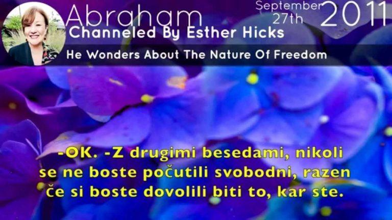 Abraham Hicks o svobodi On the Nature of Freedom