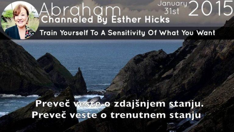 Abraham Hicks Bodite dovzetni za to kar SI zelite