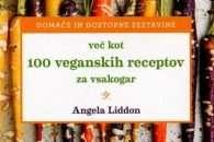 Več kot 100 veganskih receptov za vsakogar