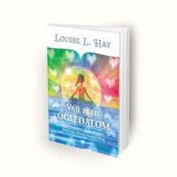 Ozdravi svoje življenje – Louise Hay, 2. del 10