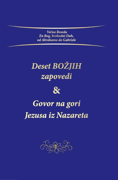 Deset Božjih zapovedi & Govor na gori Jezusa iz Nazareta 1
