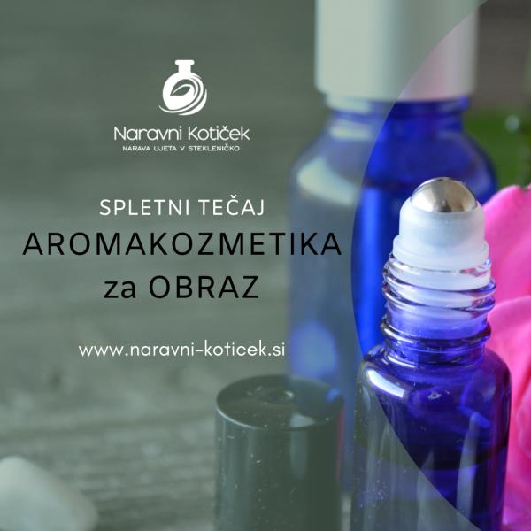Spletni FB tečaj: Aromakozmetika za obraz