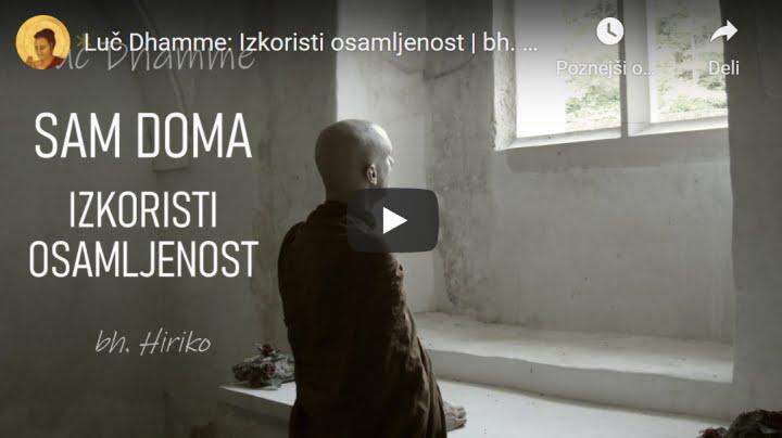 Luč Dhamme: Izkoristi osamljenost 6