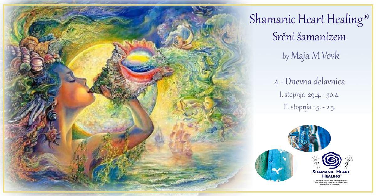 DELAVNICA SHAMANIC HEART HEALING® - SRČNI ŠAMANIZEM - Maja 1