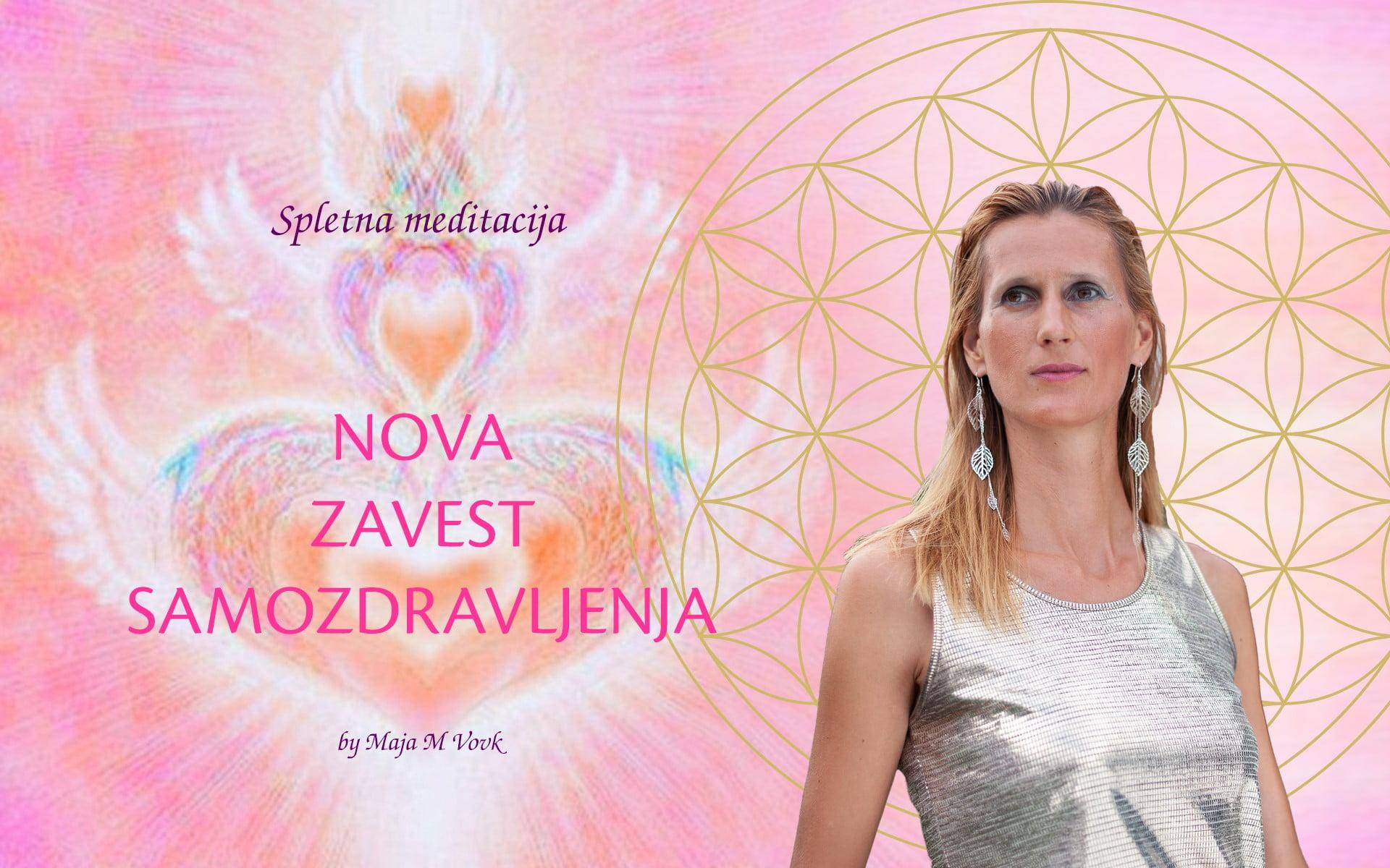Spletna meditacija: NOVA ZAVEST in SAMOZDRAVLJENJE