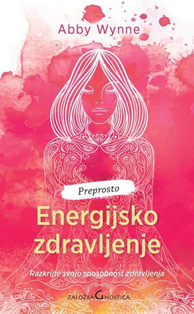 Energijsko zdravljenje - Razkrijte svojo sposobnost zdravljenja 1