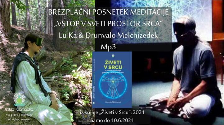 """Brezplačni posnetki meditacij """"Vstop v sveti prostor srca"""" - Lu Ka & Drunvalo Melchizedek 2"""