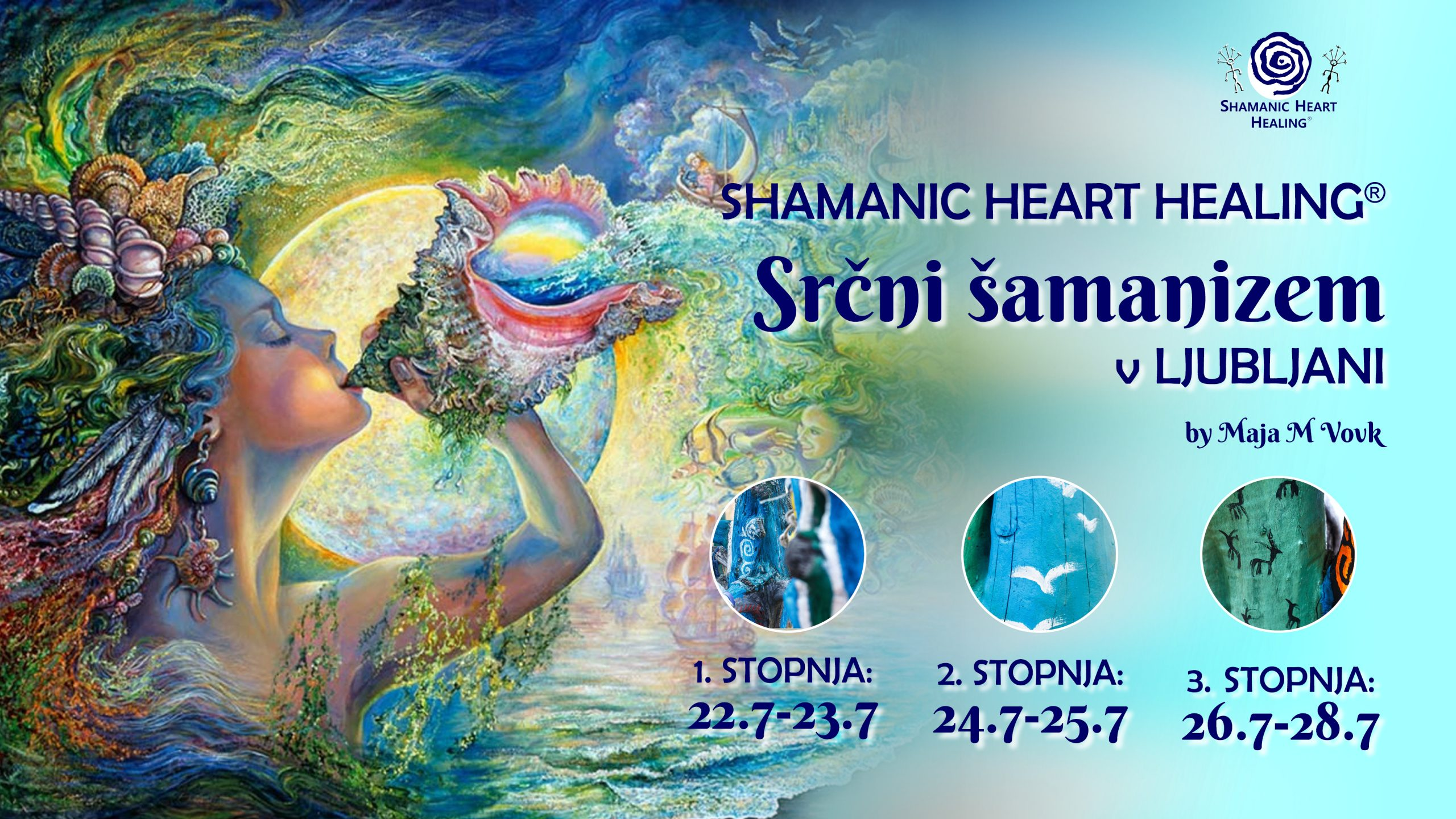 DELAVNICA SHAMANIC HEART HEALING® - SRČNI ŠAMANIZEM PRVA & DRUGA & TRETJA STOPNJA 1