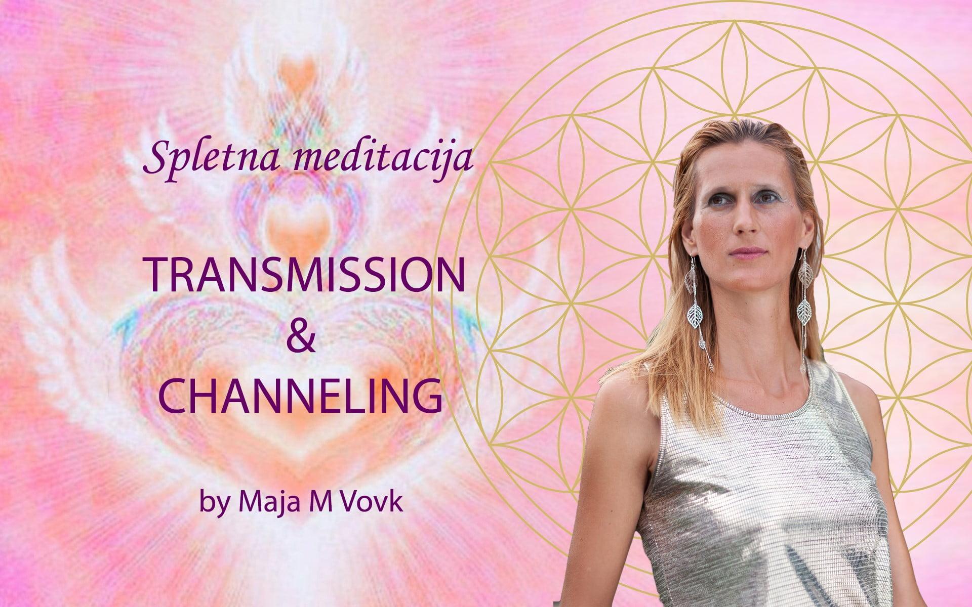 Spletna meditacija: TRANSMISSION & CHANNELING 8